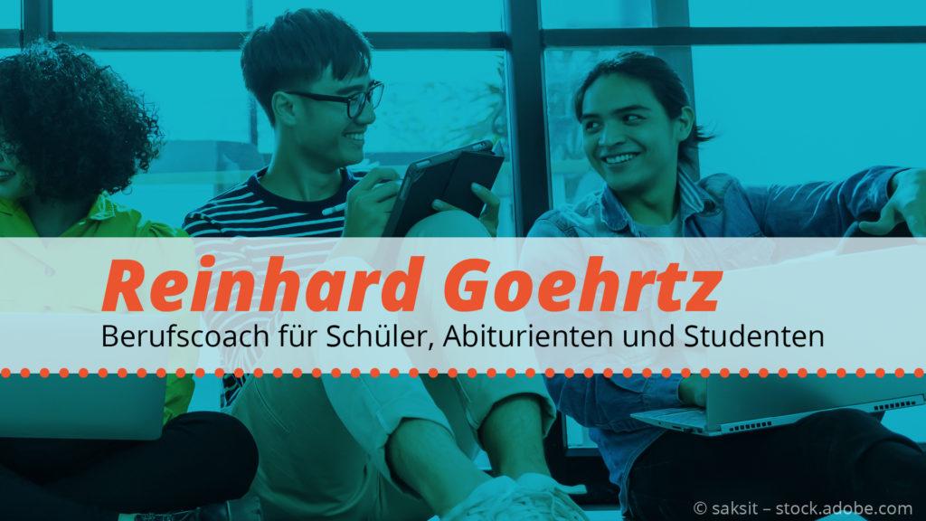 Reinhard Goehrtz - Berufscoach für Schüler, Abiturienten und Studenten